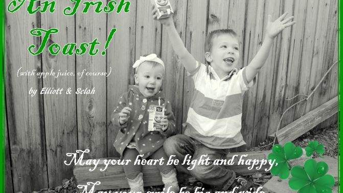 An Irish Toast!